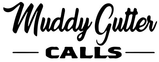 Muddy Gutter Calls
